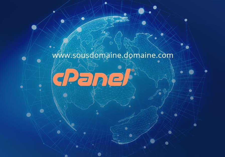 Comment créer un Sous domaine avec cPanel ?